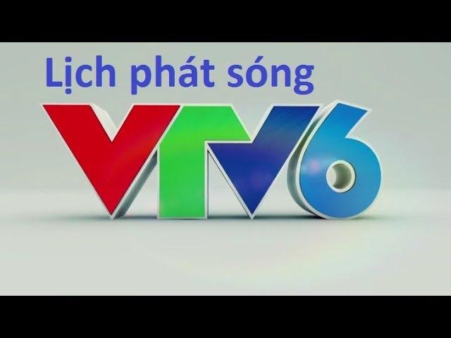 Lịch phát sóng VTV6