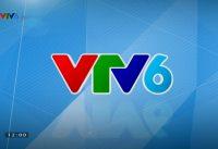 xem truyền hình trực tiếp kênh vtv6